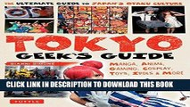 [New] Ebook Tokyo Geek s Guide: Manga, Anime, Gaming, Cosplay, Toys, Idols   More Free Online