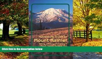 Big Deals  Adventure Guide to Mount Rainier: Hiking, Climbing and Skiing in Mt. Rainier National