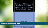 Must Have PDF  Diving and Snorkeling Guide to the Great Lakes: Lake Superior, Michigan, Huron,