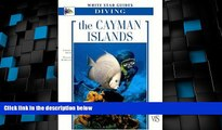 Big Deals  The Cayman Islands: White Star Guides Diving  Best Seller Books Most Wanted