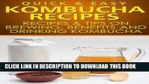 [PDF] Quick   Easy Kombucha Recipes: Recipes   Tips on Brewing, Benefits   Drinking Kombucha