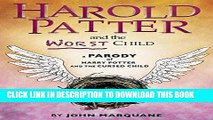 [PDF] Harold Patter and the Worst Child: A Parody of Harry Potter and the Cursed Child Full Online