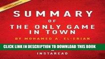 [PDF] Summary of the Only Game in Town: By Mohamed A. El-Erian Includes Analysis Popular Collection