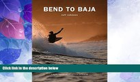 Big Deals  Bend to Baja: A Biofuel Powered Surfing and Climbing Road Trip  Best Seller Books Best