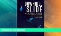 Big Deals  Downhill Slide: Why the Corporate Ski Industry is Bad for Skiing, Ski Towns, and the