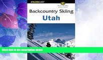 Big Deals  Backcountry Skiing Utah, 2nd (Backcountry Skiing Series)  Best Seller Books Most Wanted