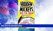 Big Deals  Hidden Mickeys Go To Sea: A Field Guide to the Disney Cruise Line s Best Kept Secrets