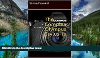 Must Have  The Compleat Olympus Stylus 1s: A Guide to the Olympus Stylus 1s   Olympus Stylus 1