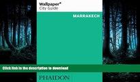 READ ONLINE Wallpaper* City Guide Marrakech (Wallpaper City Guides) READ PDF BOOKS ONLINE