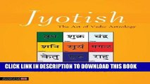 [New] Ebook Jyotish: The Art of Vedic Astrology Free Read