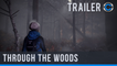 Through the Woods - Trailer