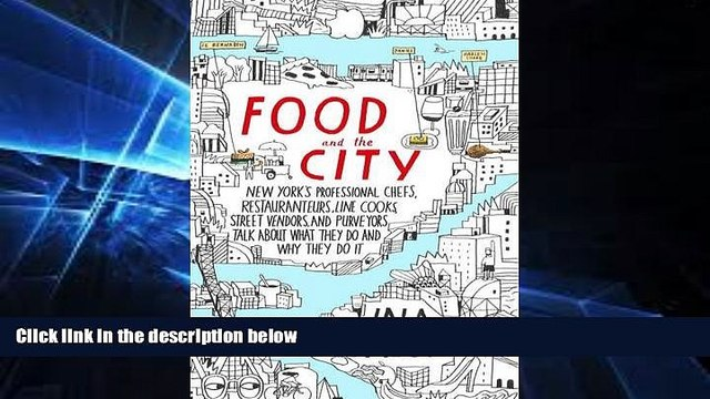 Must Have  Food and the City: New York s Professional Chefs, Restaurateurs, Line Cooks, Street