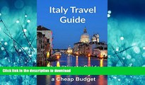 READ  Italy Travel Guide: The Ultimate Guide to Travel to Italy on a Cheap Budget: (Italy, Italy