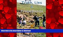 READ ONLINE Truth, Lies   Propaganda: in Africa (Truth, Lies and Propaganda Book 1) READ NOW PDF