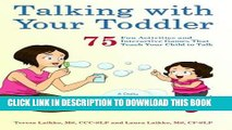 Read Now Talking with Your Toddler: 75 Fun Activities and Interactive Games that Teach Your Child
