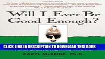 Read Now Will I Ever Be Good Enough?: Healing the Daughters of Narcissistic Mothers Download Book