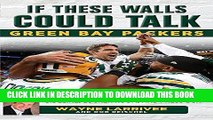 Best Seller If These Walls Could Talk: Green Bay Packers: Stories from the Green Bay Packers