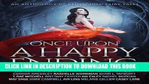 Ebook Once Upon a Happy Ending: An Anthology of Reimagined Fairy Tales Free Read