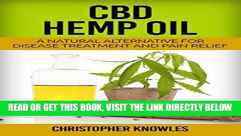 EBOOK] DOWNLOAD CBD Hemp Oil: A Natural Alternative For Disease Treatment And Pain Relief (Natural