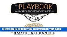 EBOOK] DOWNLOAD The Playbook: 52 Rules to Aim, Shoot, and Score in This Game Called Life PDF