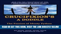 EBOOK] DOWNLOAD Crucifixion s A Doddle: The Passion of Monty Python GET NOW