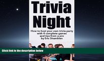 FREE PDF  Trivia Night: How to host your own trivia party with 4 complete games and tips from a