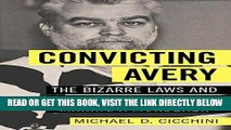 "EBOOK] DOWNLOAD Convicting Avery: The Bizarre Laws and Broken System behind ""Making a Murderer"" PDF"