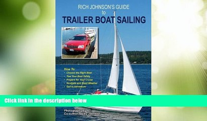 Big Deals  Rich Johnson s Guide to Trailer Boat Sailing  Full Read Best Seller