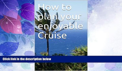 Big Deals  How to plan your enjoyable Cruise  Best Seller Books Most Wanted