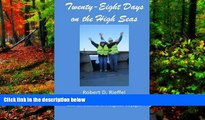 Big Deals  Twenty-Eight Days on the High Seas: A Freighter Travel Log  Full Read Best Seller