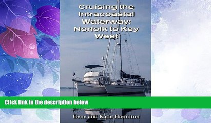 Big Deals  Cruising the Intracoastal Waterway: Norfolk to Key West  Full Read Most Wanted