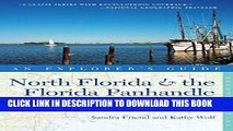 Ebook Explorer s Guide North Florida   the Florida Panhandle: Includes St. Augustine, Panama City,