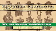 Read Now Egyptian Mummies: Unraveling the Secrets of an Ancient Art PDF Online