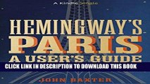 Ebook Hemingway s Paris: A User s Guide (Kindle Single) Free Read