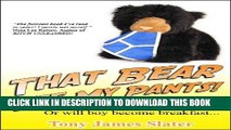 Best Seller That Bear Ate My Pants! Adventures of a real Idiot Abroad Free Download