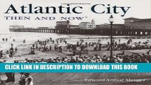 Read Now Atlantic City Then and Now (Then   Now Thunder Bay) Download Online