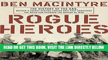 EBOOK] DOWNLOAD Rogue Heroes: The History of the SAS, Britain s Secret Special Forces Unit That
