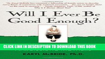 [EBOOK] DOWNLOAD Will I Ever Be Good Enough?: Healing the Daughters of Narcissistic Mothers GET NOW