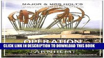 Read Now Operation Market Garden: Battlefield Guide: Leopoldsville to Arnhem (Major and Mrs Holt s