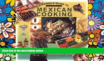 Must Have  A Gringo s Guide to Authentic Mexican Cooking (Cookbooks and Restaurant Guides) by Mad