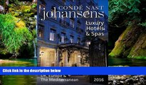 Must Have  Conde Nast Johansens Luxury Hotels and Spas: UK, Europe   the Mediterranean 2016