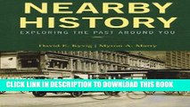 Read Now Nearby History: Exploring the Past Around You (American Association for State and Local
