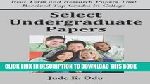 Read Now Select Undergraduate Papers: Real Term   Research Papers That Received Top Grades in