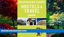 Big Deals  Backpacking Europe Hostels   Travel Guide 2013  Full Ebooks Best Seller