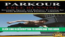 [EBOOK] DOWNLOAD Parkour: Strength, Speed, and Balance Training for Free Running and Parkour
