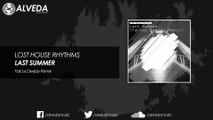 Lost House Rhythms - Last Summer (Falcos Deejay Remix)