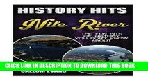 Read Now The Fun Bits Of History You Don t Know About THE NILE RIVER: Illustrated Fun Learning For