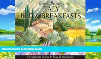 Big Deals  Italy Bed and Breakfasts: Exceptional Places to Stay   Itineraries  Full Ebooks Most