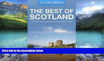 Big Deals  Best of Scotland: The best pubs, restaurants, sights and places to stay (Cool Places UK