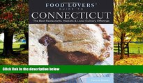 Big Deals  Food Lovers  Guide to® Connecticut: The Best Restaurants, Markets   Local Culinary
